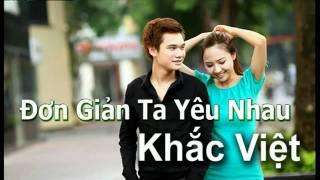 [Hạt đậu nhỏ] Đơn Giản Ta Yêu Nhau - Khắc Việt.flv
