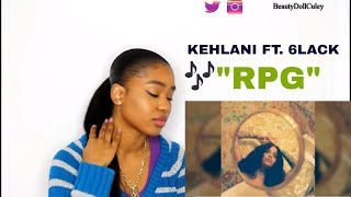 "Kehlani ""RPG"" ft. 6LACK (While We Wait Mixtape) REACTION"