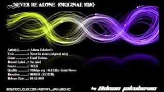 Adnan Jakubovic - Never be alone (original mix)