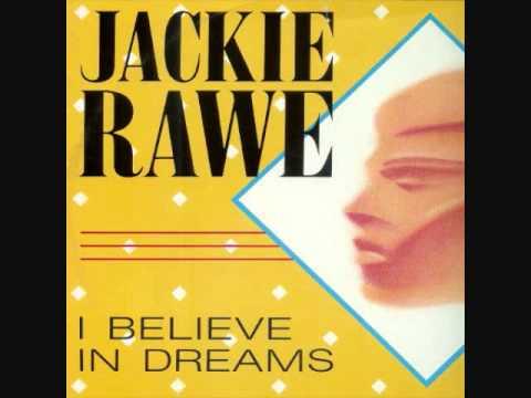 I Believe In Dreams - Jackie Rawe 1985