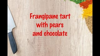 How to cook - Frangipane tart with pears and chocolate