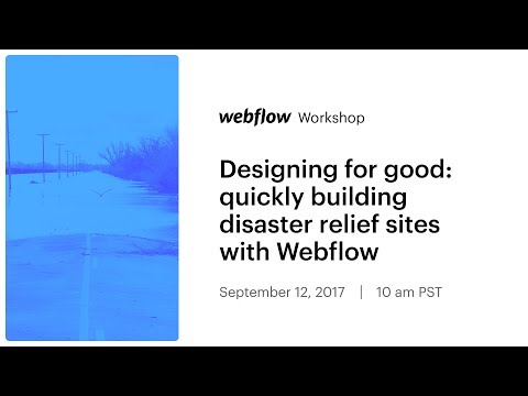 Designing for good: quickly building disaster relief sites with Webflow