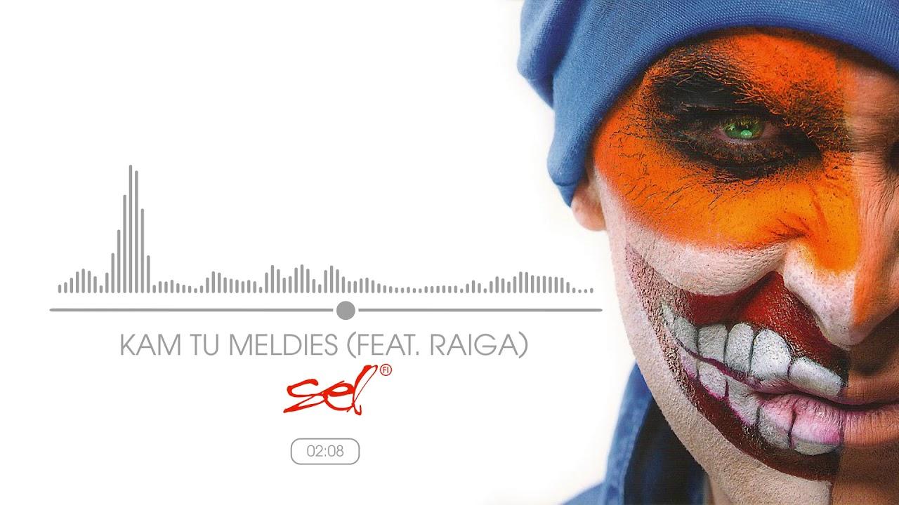 SEL - Kam Tu Meldies (Feat. Raiga) (Official Audio)