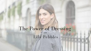 The Power of Dressing with Lily Pebbles