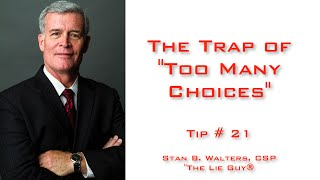 Interviewing and Interrogation | The Trap of Too Many Choices | Tip # 21 of 101 Tips
