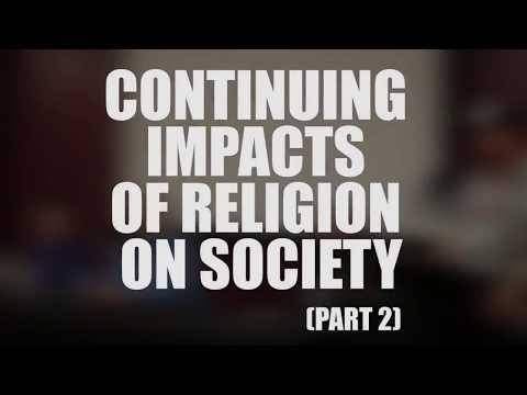 Faithless Forum: Continuing Impacts Of Religion On Society (Part 2)