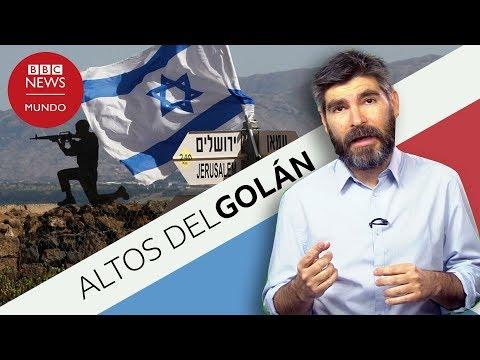 Por qué son importantes los Altos del Golán y qué llevó a Trump a reconocer la soberanía de Israel