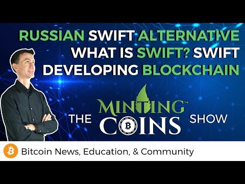 Russian Swift-Alt & What is SWIFT? + Swift Developing Blockchain