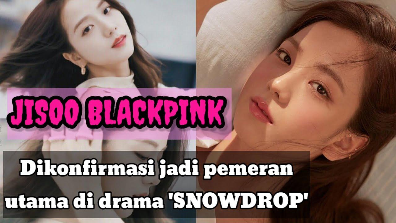 JISOO BLACKPINK JADI PEMERAN UTAMA DI DRAMA KOREA SNOWDROP JISOO DRAMA