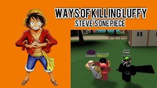 COMO MATAR A LUFFY! Roblox Steve's One Piece
