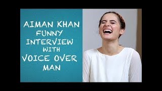 Aiman Khan | Funny and Vulgar Interview | Voice Over Man