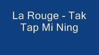 La Rouge Live - Tak Tap Mi Ning
