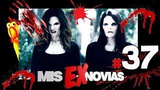 37- LAS VAMPIRAS DE MIS EX NOVIAS