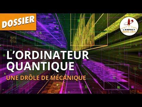 L'ORDINATEUR QUANTIQUE - Dossier #38 - L'Esprit Sorcier