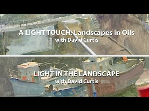A Light Touch: Landscapes in Oil & Light in the Landscape with David Curtis