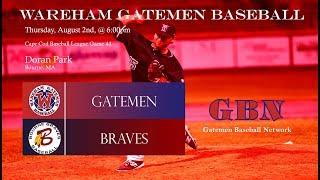 Gatemen Baseball Network Live Stream: Wareham Gatemen @ Bourne Braves (8/2/18)