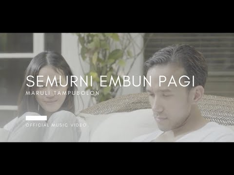 Maruli Tampubolon - Semurni Embun Pagi (Official Music Video)
