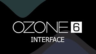 cmo usar izotope ozone 6 parte 1 interface tutorial