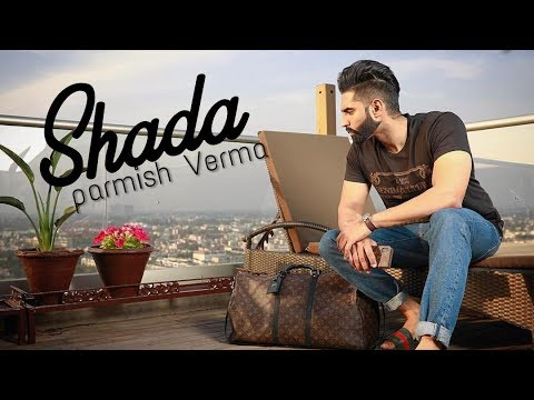 Shada (Full Video) Parmish Verma - Desi Crew - Latest Punjabi song 2018