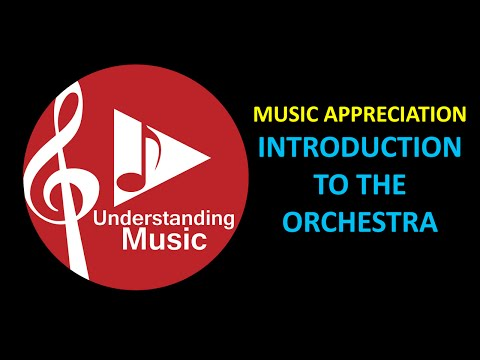 Music Appreciation - Introduction to the Orchestra (Understanding Music)