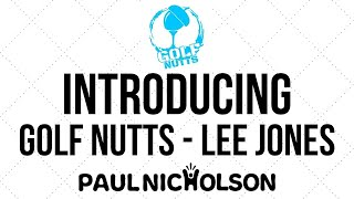 Introducing Youtube Golf Creator - Golf Nutts -  Lee Jones - Live From Gran Canaria