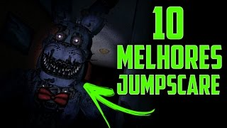OS 10 MELHORES JUMPSCARES [SUSTOS] DE FIVE NIGHTS AT FREDDY