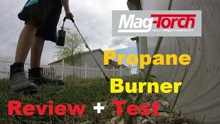 Mag Torch MT 450 Garden Torch ~ Review & Test