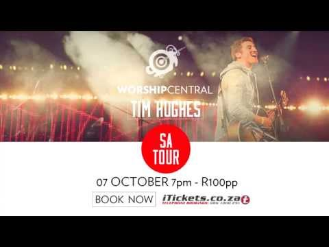 Tim Hughes and Worship Central SA Tour 7 Oct Promo