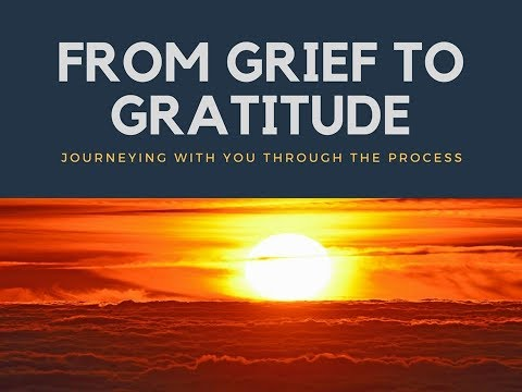 From Grief to Gratitude Day 2017