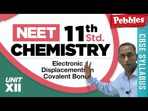 NEET 11th Chemistry || Electronic Displacements in Covalent Bonds || Organic Compounds || Unit-XII
