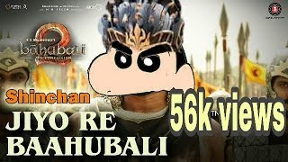 Shinchan is bahubali song is Jio re bahubali