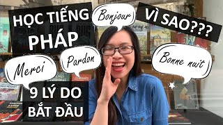 9 lý do vì sao mình học tiếng Pháp | Du học Pháp