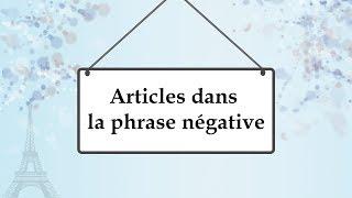Артикли после отрицания во французском языке Articles Dans La Phrase Négative