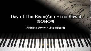 Day of The River(Ano Hi no Kawa) - Spirited Away OST/ Joe Hisaishi / Piano Solo Sheet Music