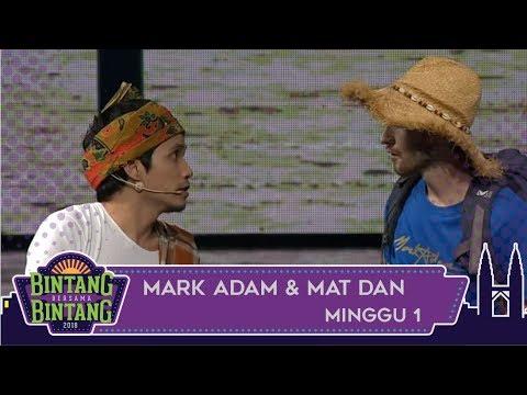 Bintang Bersama Bintang | Mark Adam & Mat Dan | Minggu 1