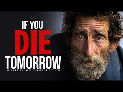 IF YOU DIE TOMORROW – Best Motivational Video Speeches Compilation | 30-Minute Motivation