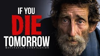 IF YOU DIE TOMORROW - Best Motivational Video Speeches Compilation | 30-Minute Motivation