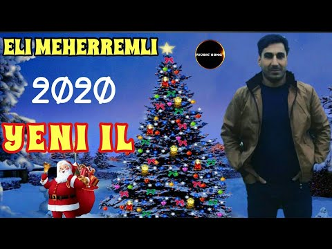 Yeni Yeni Il Mahnisi 2020 - Eli Meherremli - Yeni il