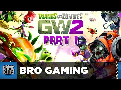 Plants Vs Zombies Garden Warfare 2 Part 1 - Bro Gaming