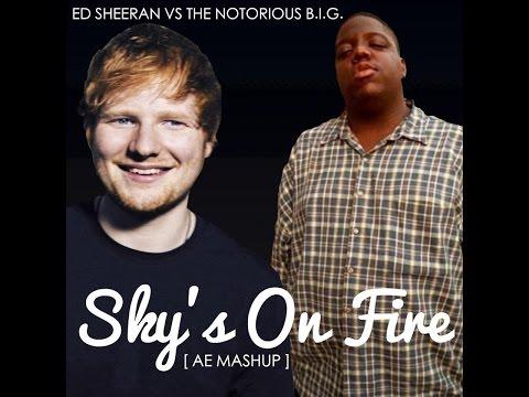 Sky's On Fire - The Notorious B.I.G., Ed Sheeran & Kygo Mashup AE Mashup
