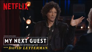 Howard Stern Isn't Mad Anymore | My Next Guest Needs No Introduction with David Letterman | Netflix