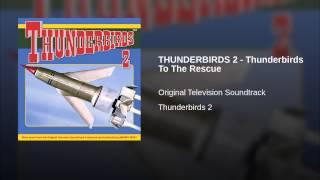 THUNDERBIRDS 2 - Thunderbirds To The Rescue