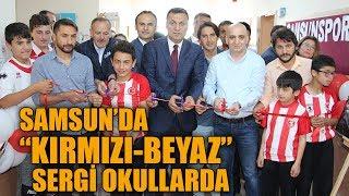 Samsun'da 'kırmızı-beyaz' Sergi Okullarda!