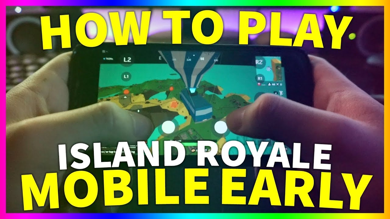 How To Play Island Royale Mobile Early How To Play Island Royale On Ipad Iphones Androids - roblox island royale mobile