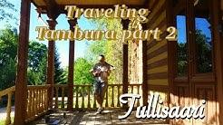 Tullisaari - Traveling Tamburist part 2