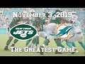 New York Jets vs. Miami Dolphins (November 3, 2019) - The Greatest Game