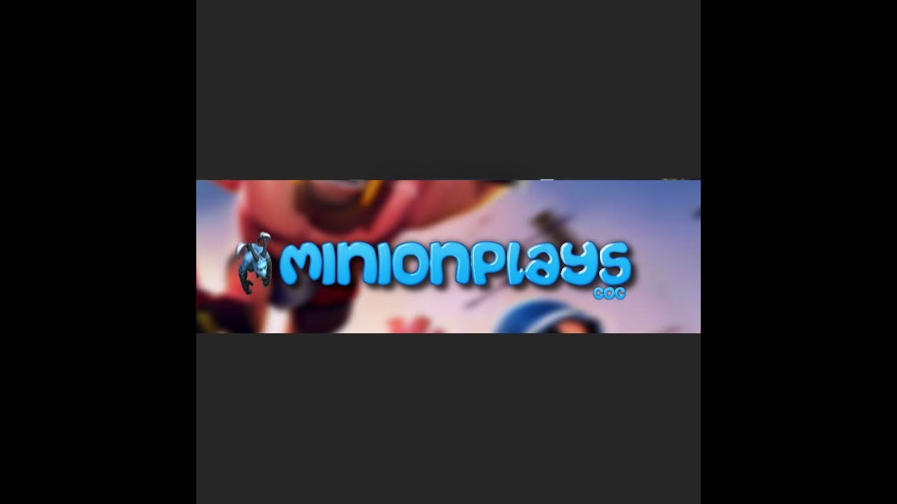 Youtube Channel Banner Maker: Banner For MinionplaysCOC! (subscribe!)