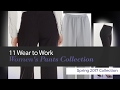 11 Wear to Work Women's Pants Collection  Spring 2017 Collection