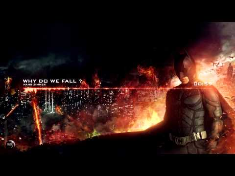 Hans Zimmer - Why Do We Fall ? [The Dark Knight Rise]