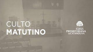 Culto Matutino 26/09/2021   Igreja Presbiteriana de Catanduva